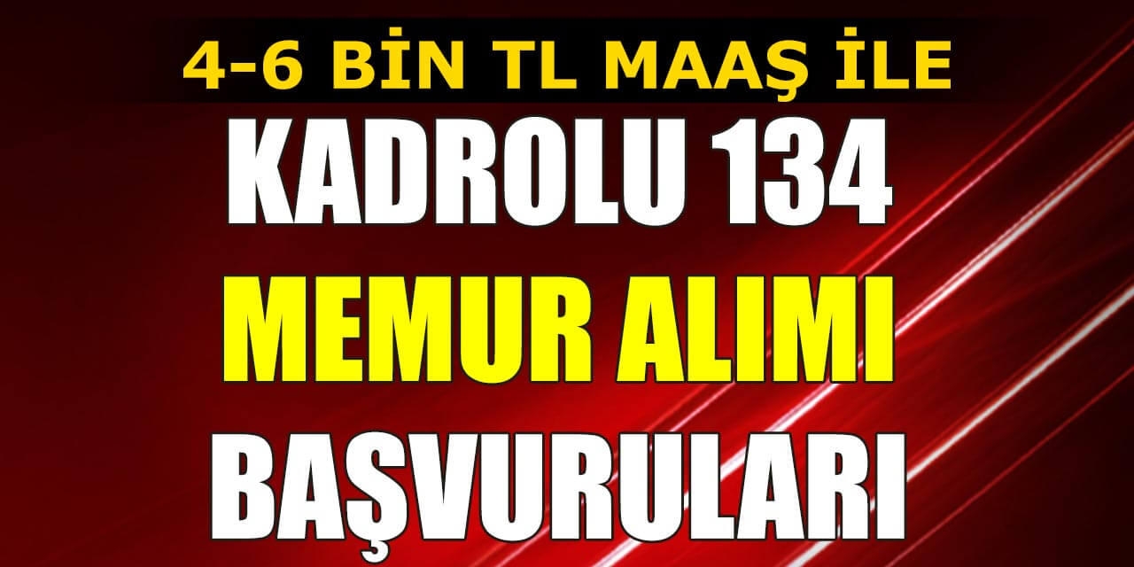 Kadrolu 4-6 Bin TL Belediye 134 Memur Alımı Başvuruları