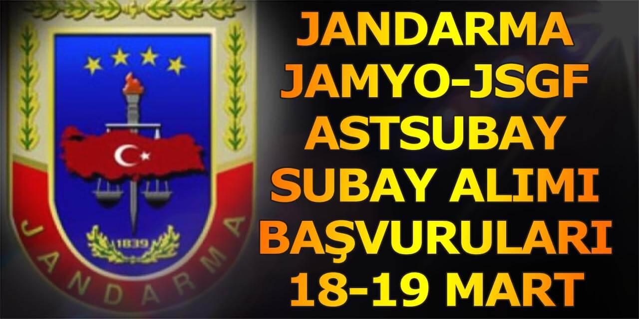 Jandarma (JAMYO- JSGF) Subay Astsubay Alımı Başvurusu 18-19 Mart