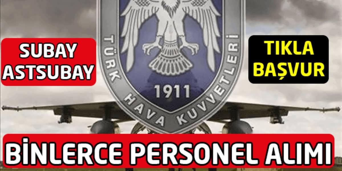 Hava Kuvvetleri Komutanlığı Binlerce Personel Alacak