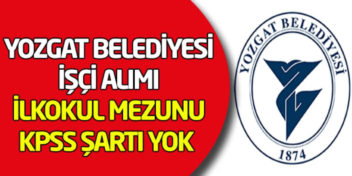 Yozgat Boğazlıyan Belediye Başkanlığı İşçi Alımı