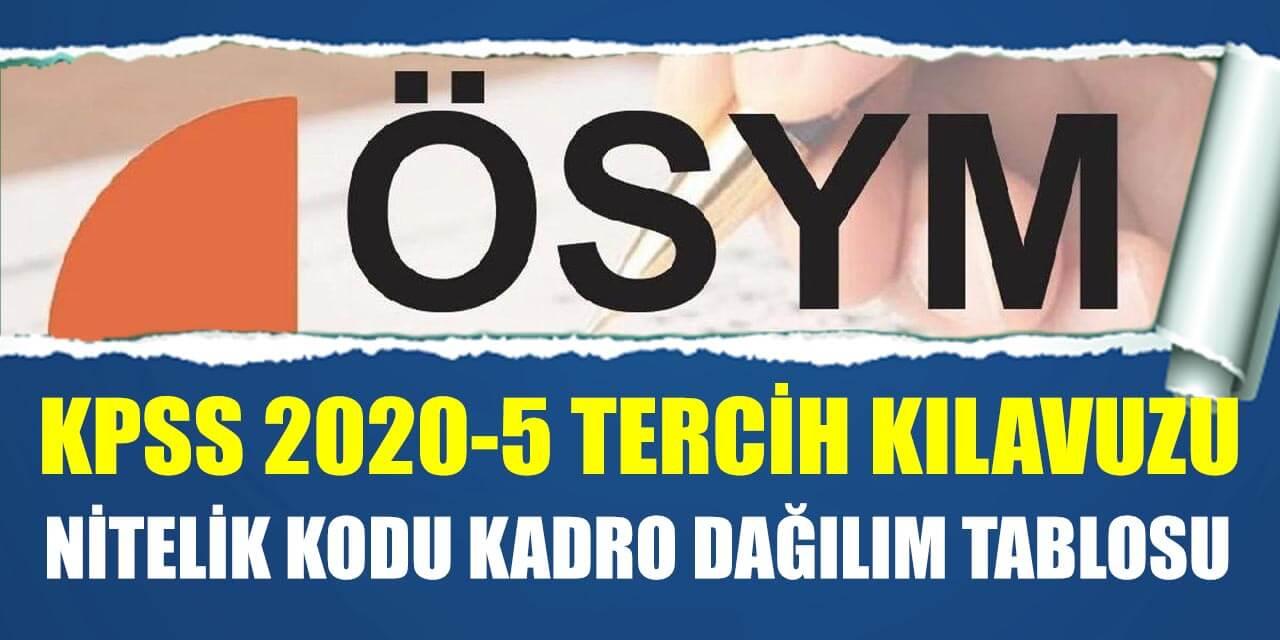 ÖSYM KPSS 2020-5 Tercih Kılavuzu ve Kadro Tablolarını Yayınladı