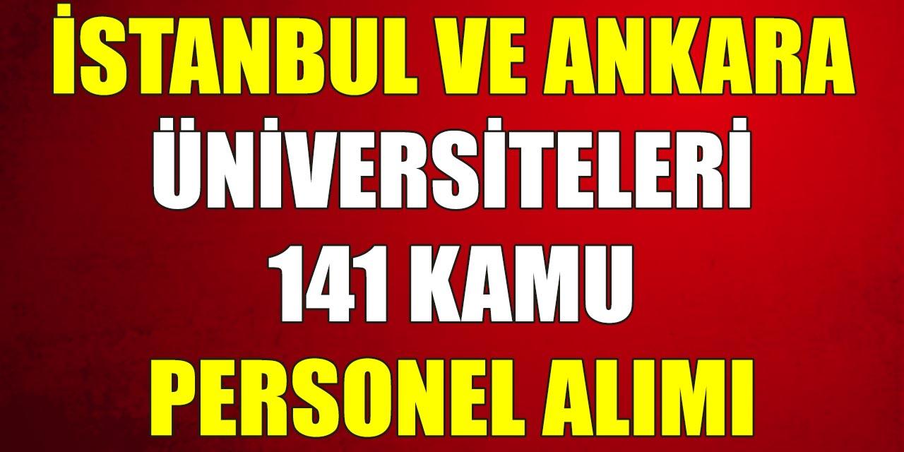 İstanbul ve Ankara Üniversiteleri KPSS 50 Puanla 141 Kamu Personeli Alımı İlanı