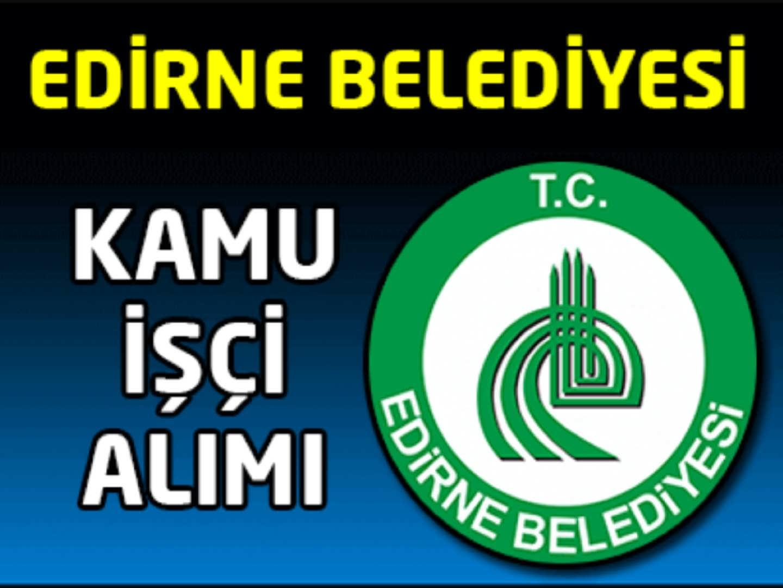 Edirne Belediyesi Kamu İşçi Alımı