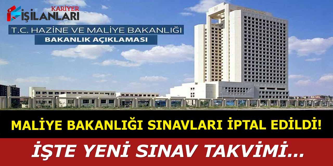 Maliye Bakanlığı sınavları iptal edildi, işte yeni sınav takvimi