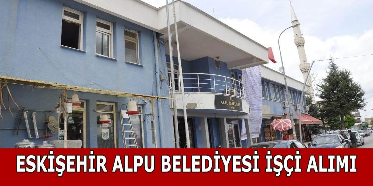 Eskişehir Alpu Belediyesi İşçi Alıyor