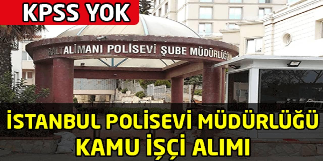 İstanbul Polisevi Şube Müdürlüğü Kamu İşçi Alımı
