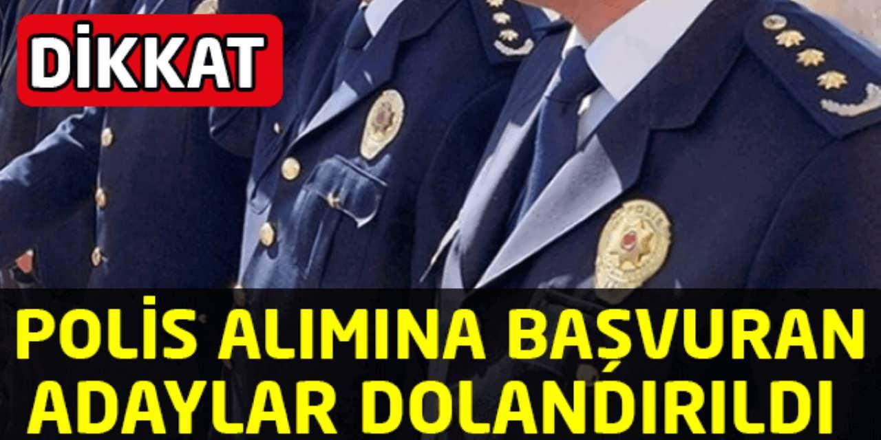 Polis Alımına Başvuran Adaylar Dolandırıldı