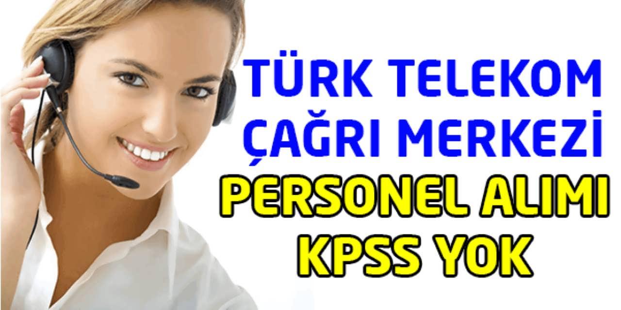 Türk Telekom Çağrı Merkezi Asist Personel Alımı