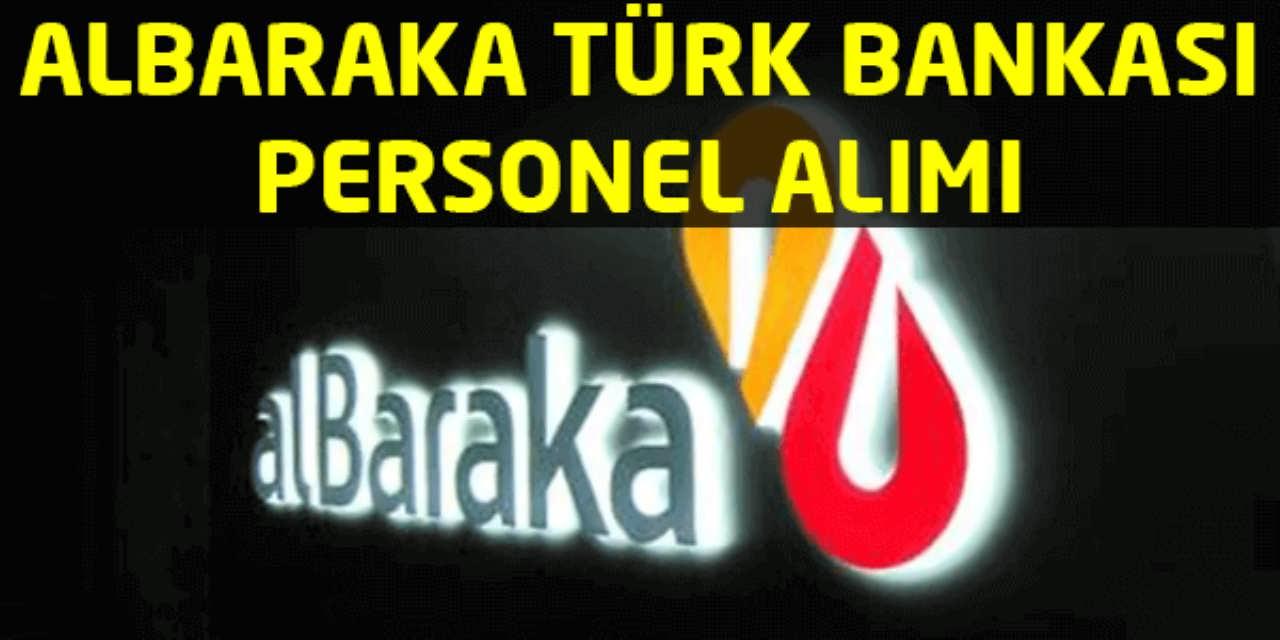 Albaraka Türk Katılım A.Ş Bankası Personel Alımı