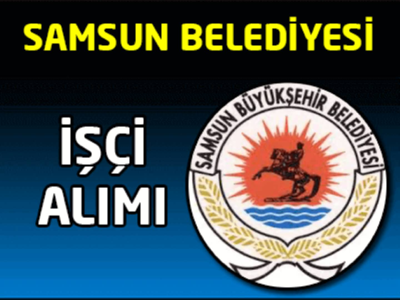 Samsun Belediyesi İşçi Alımı