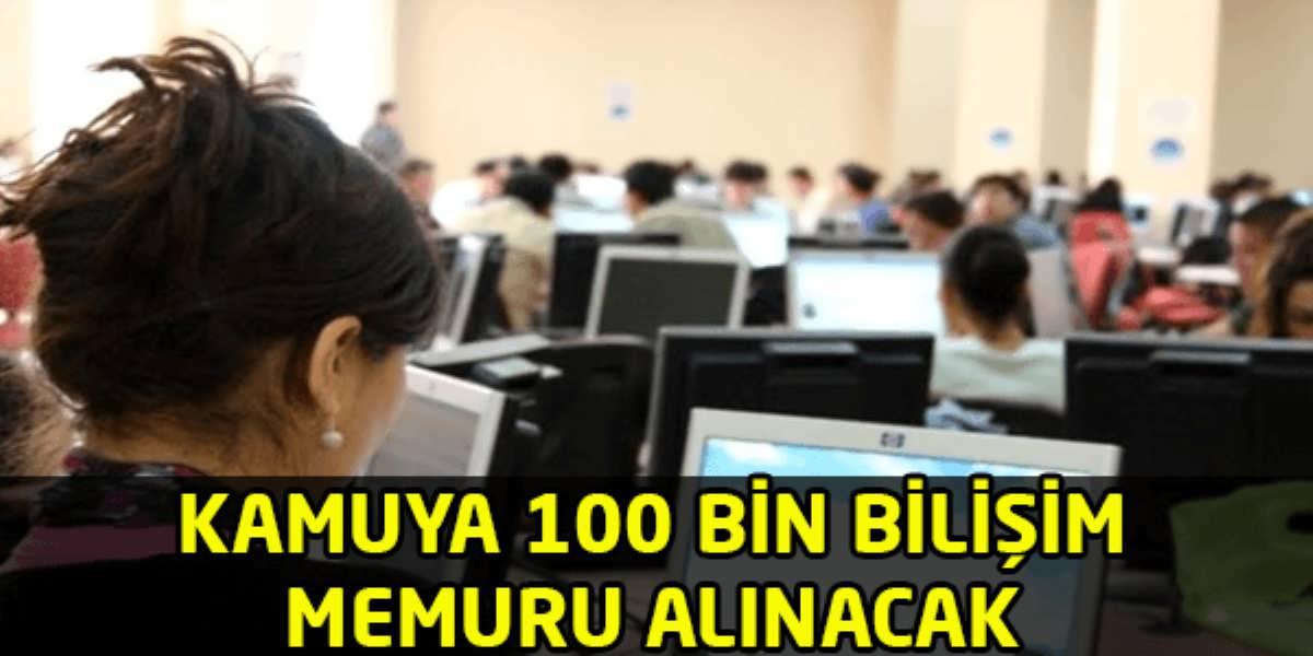 Kamuya 100 Bin Bilişim Memuru Alınacak