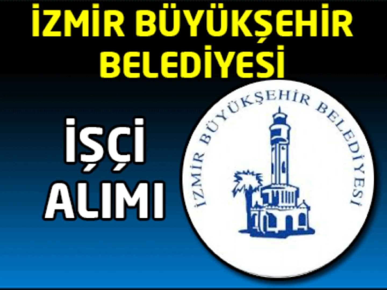 İzmir Büyükşehir Belediyesi 17 İşçi Alım İlanı