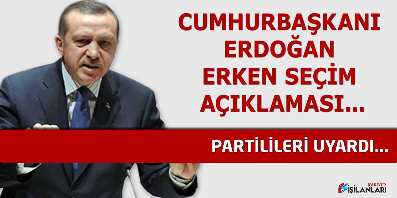 Cumhurbaşkanı Erdoğan Erken Seçim Açıklaması