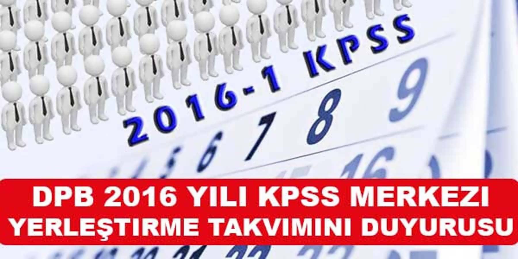DPB 2016 Yılı KPSS Merkezi Yerleştirme Takvimini Duyurusu