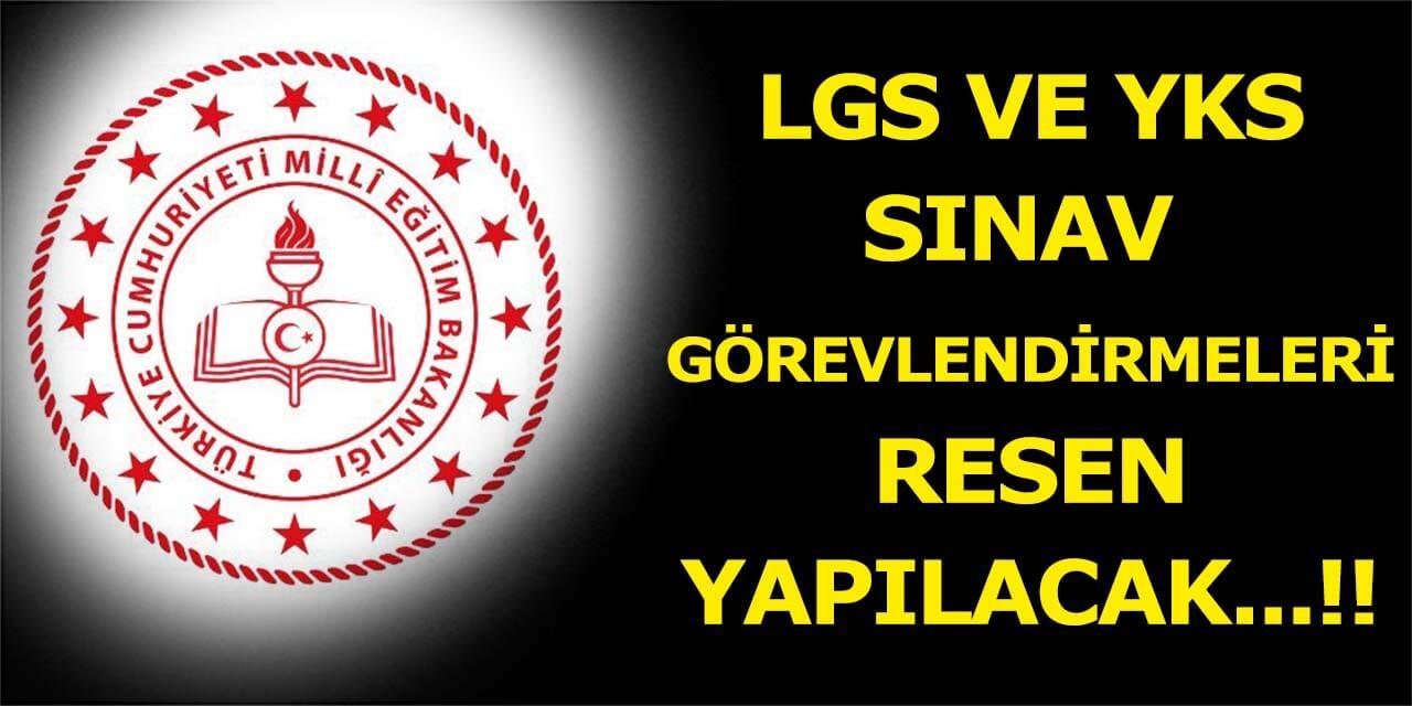 MEB LGS ve YKS Sınav Görevlendirmeleri Resen Yapılacak