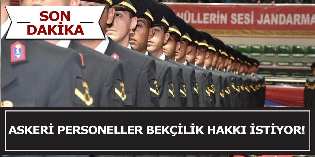 Askeri Personeller Bekçilik Hakkı İstiyor!!
