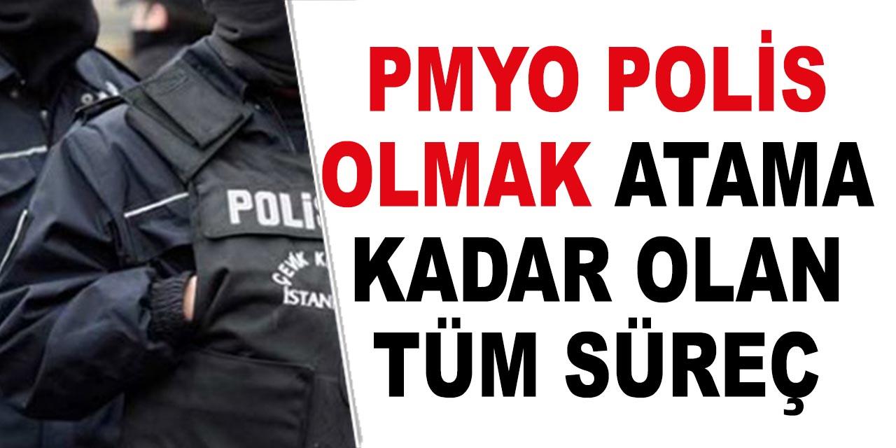 PMYO Polis Olma ve Atama'ya Kadar Eğitim Şekilleri