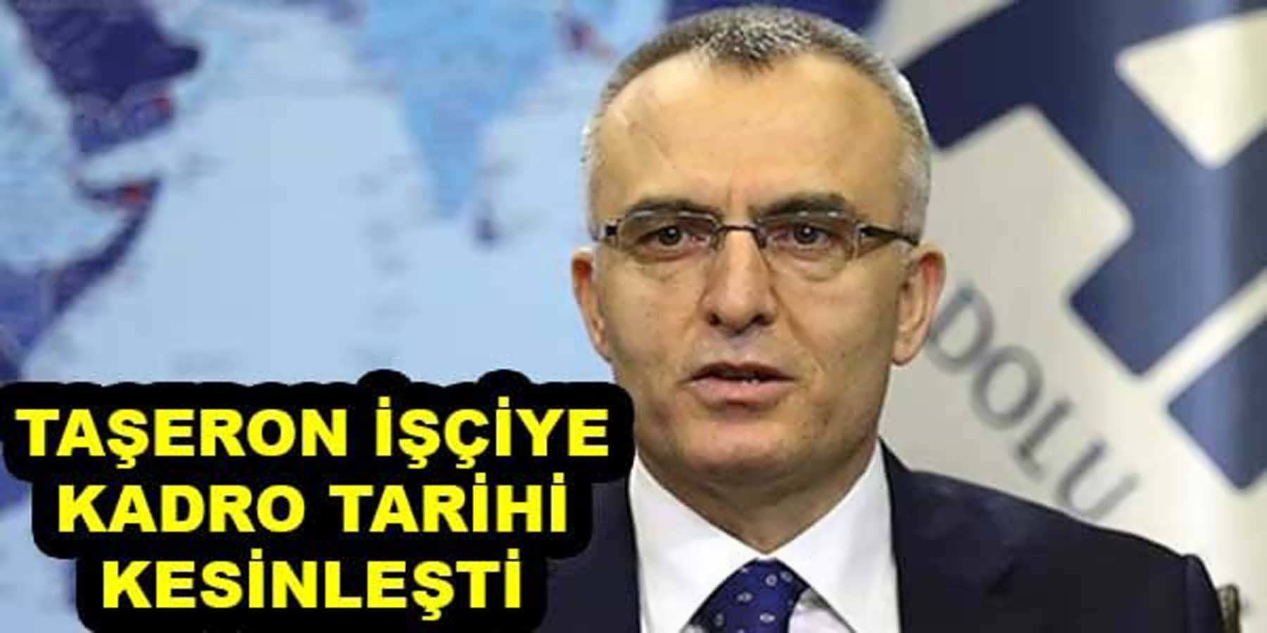 Maliye Bakanı Naci Ağbal Taşeron İşçilere Kadro Verileceği Tarihi Açıkladı