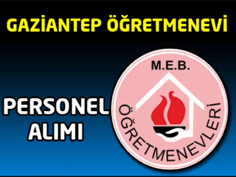 Gaziantep Öğretmenevi  Aso Müdürlüğü İşçi Alımı