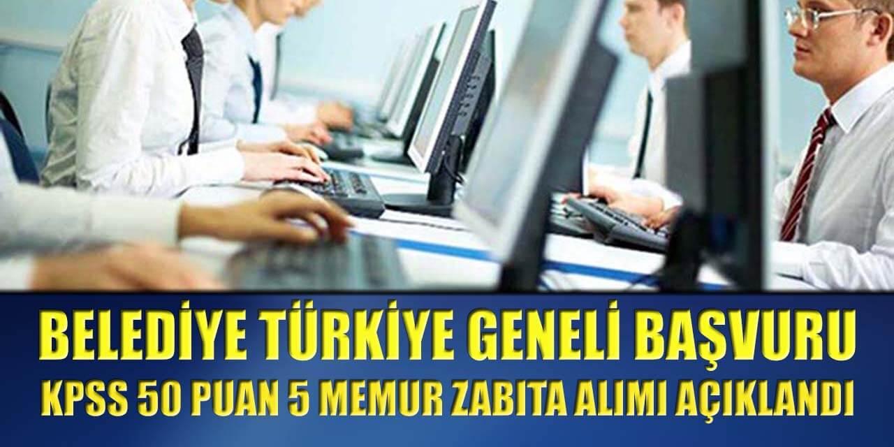 Belediye Türkiye Geneli Başvuru KPSS 50 Puan 5 Memur Zabıta Alımı Yapıyor