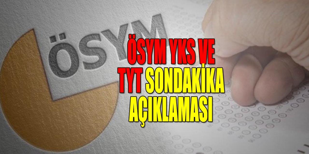 ÖSYM YKS ve TYT Son Dakika Açıklaması