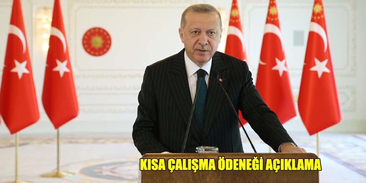 Cumhurbaşkanı Erdoğan kısa çalışma ödeneği süresinin uzatıldığını açıkladı