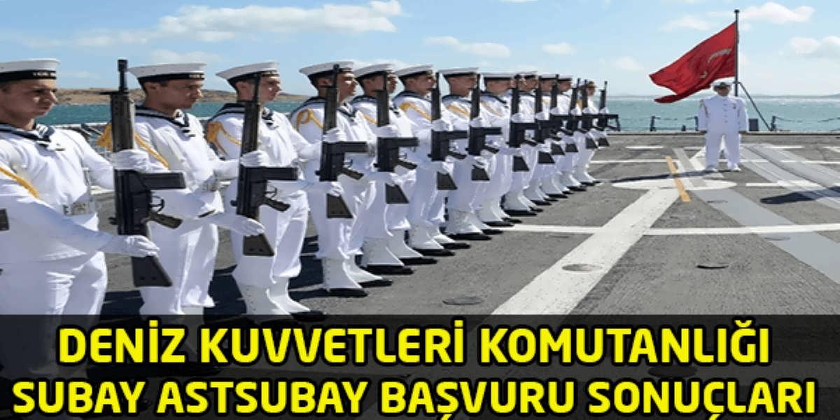 Deniz Kuvvetleri Komutanlığı Subay ve Astsubay Başvuru sonuçları