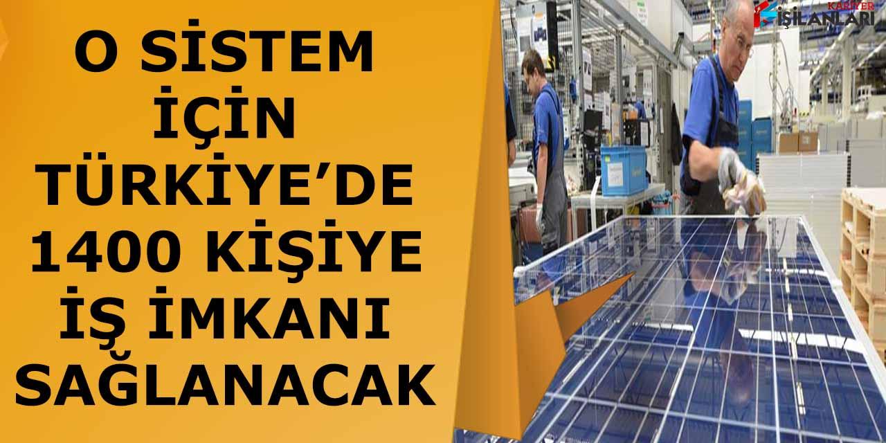 O sistem için Türkiye'de 1400 Kişiye İş İmkanı Sağlanacak