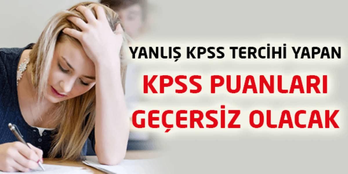 Yanlış KPSS Tercihi Yapanların Puanları İptal