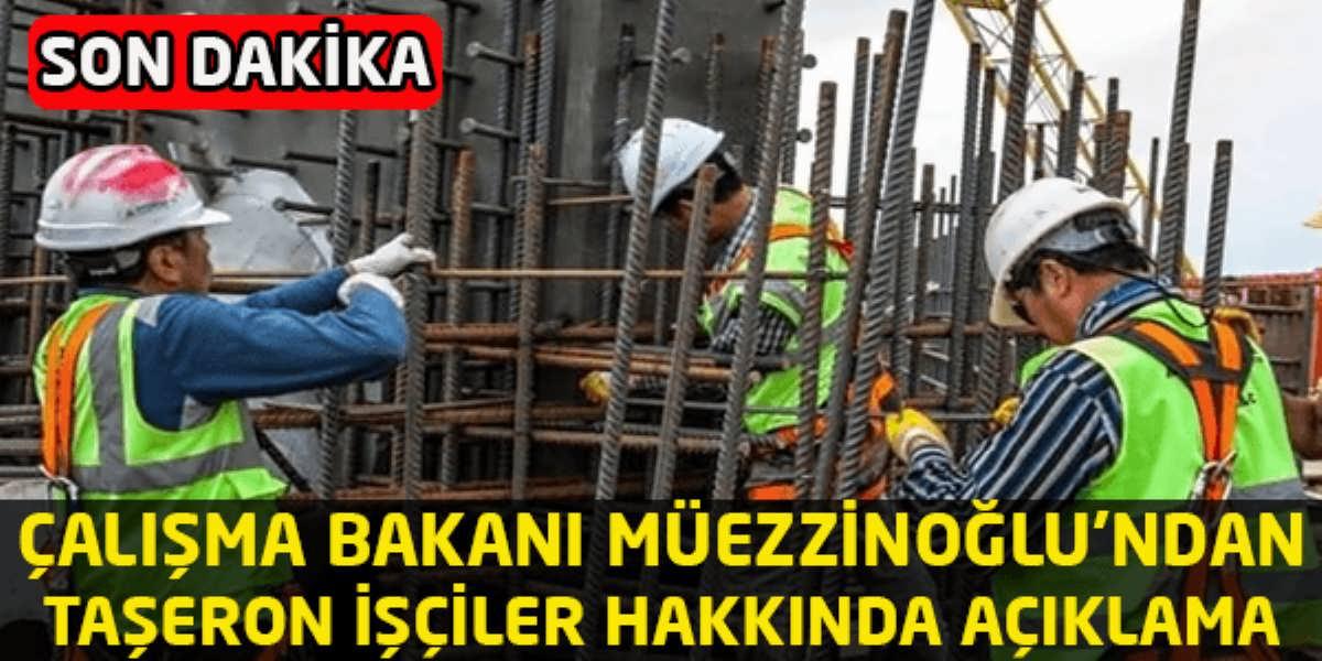 Çalışma Bakanı Müezzinoğlu'ndan Taşeronlar Hakkında Açıklama