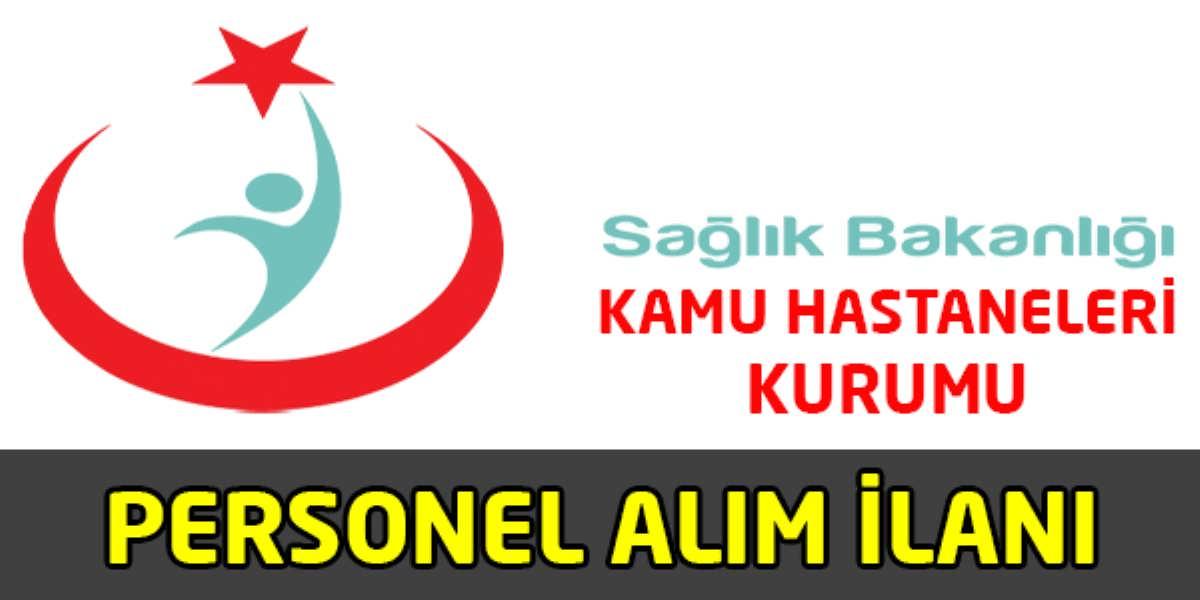 Sağlık Bakanlığı Türkiye Kamu Hastaneleri Kurumu Personel Alım İlanı