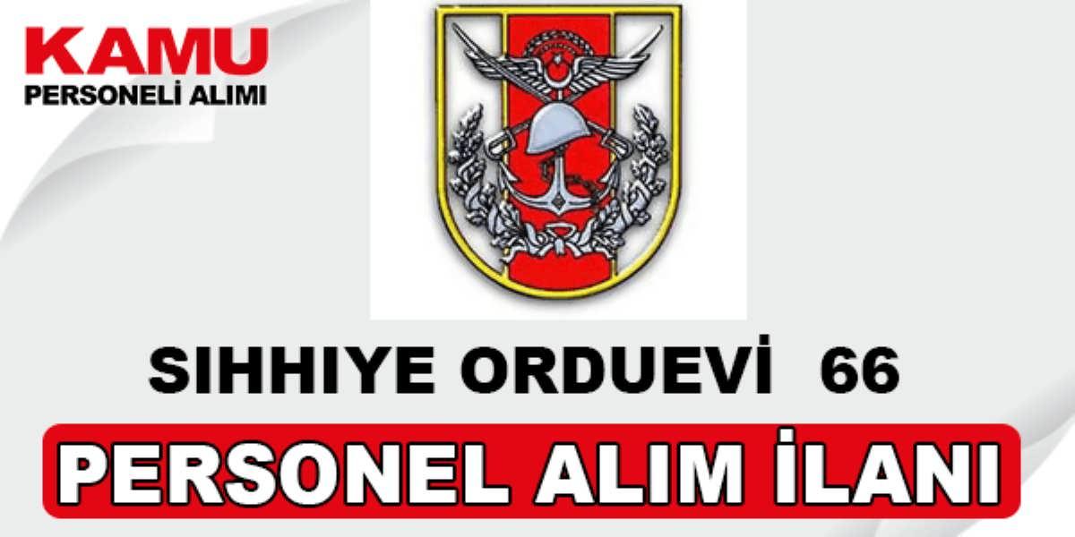 Sıhhiye Orduevi 66 Personel Alımı
