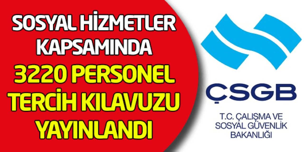 Sosyal Hizmetler 3220 Kadroya Tercih Kılavuzu Yayınlandı