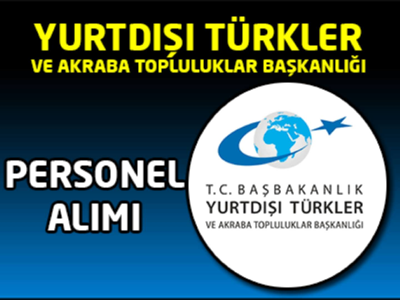 Yurtdışı Türkler Ve Akraba Topluluklar Başkanlığı Uzman Yardımcısı Alımı