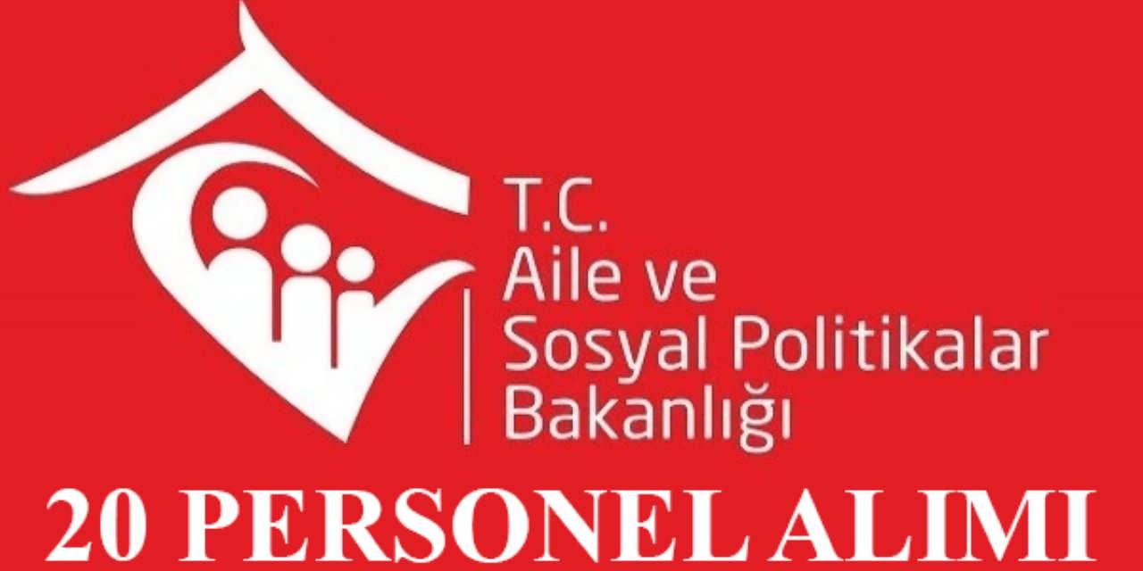 Aile Sosyal Politikalar Bakanlığı 20 Memur Alımı