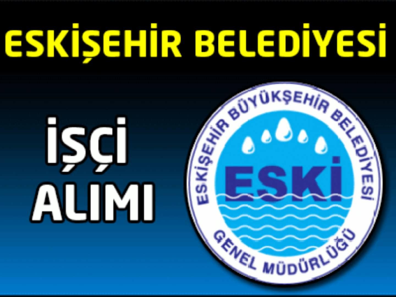Eskişehir Belediyesi İşçi Alımı