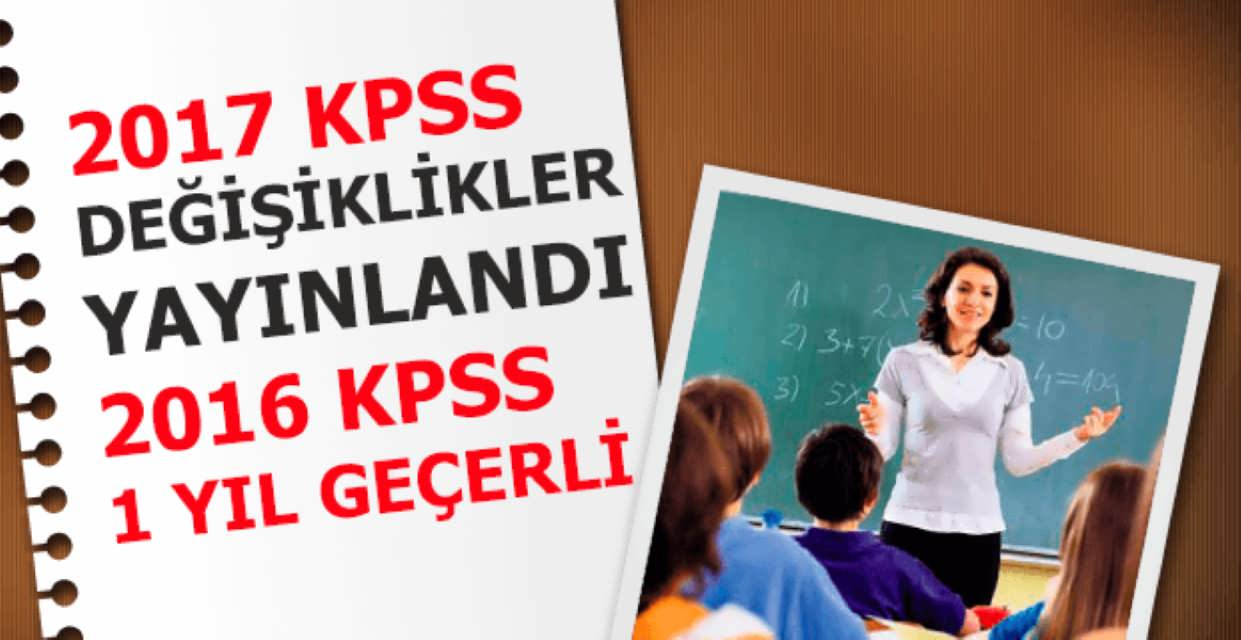 2017 KPSS'de Uygulanacak Değişiklikler Yayınlandı