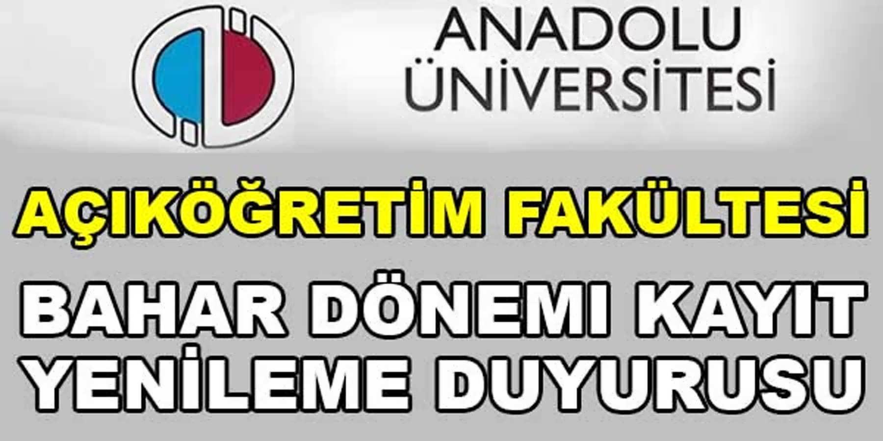Anadolu Üniversitesi Açıköğretim Fakültesi 2016 Kayıt Yenileme Belli Oldu