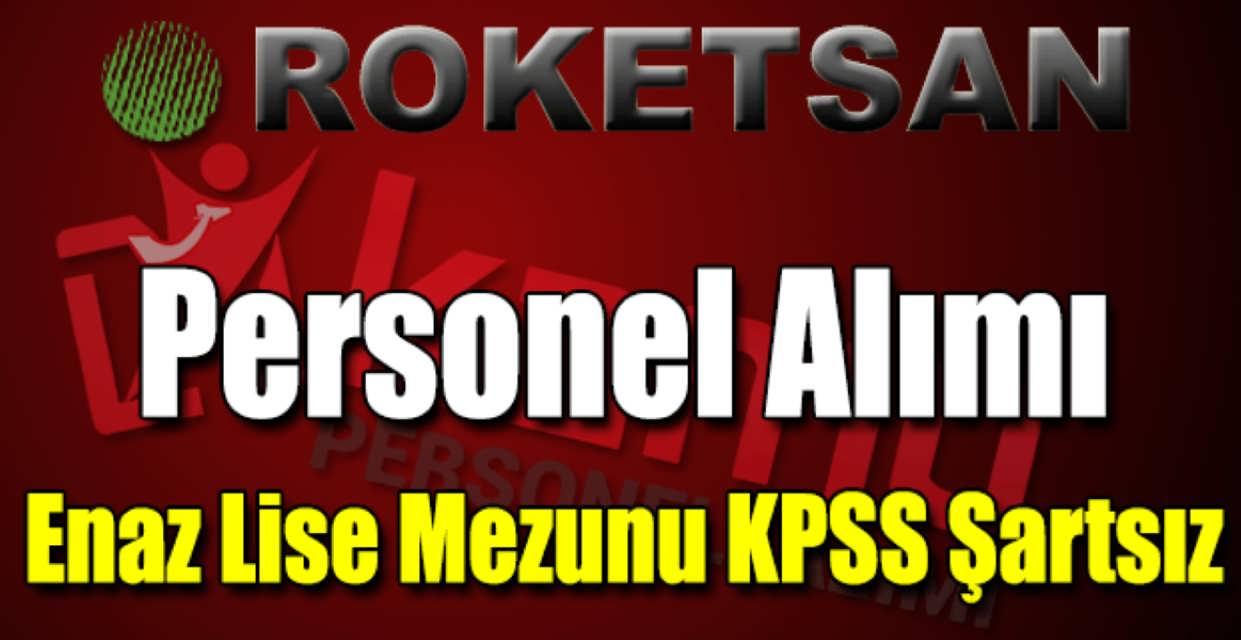 Roketsan KPSS Şartsız Personel Alımı 2017
