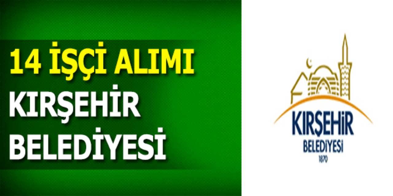 Kırşehir Belediyesi İşçi Alımı