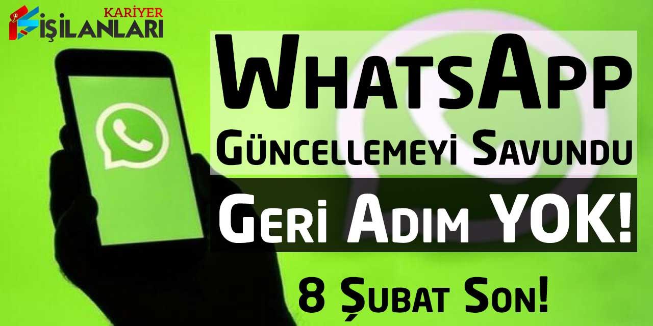 Whatsapp Güncellemeyi Savundu! Geri Adım Yok - 8 Şubat Son