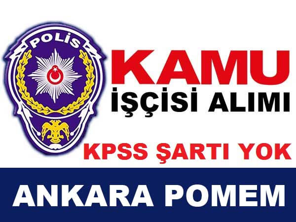 Ankara Polis Moral Eğitim Merkezi Müdürlüğü İşçi Alımı 2016