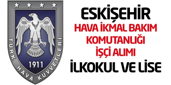 Eskişehir 1. Hava İkmal Bakım Komutanlığı Personel Alımı