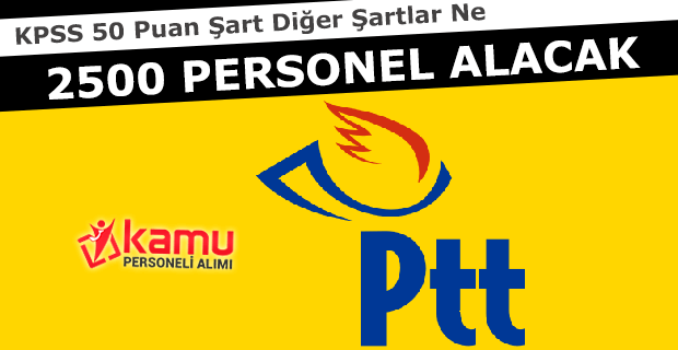 PTT 2500 Personel Alımı 2017