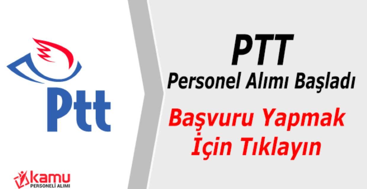 PTT Personel Alımı Başvurusu Başladı