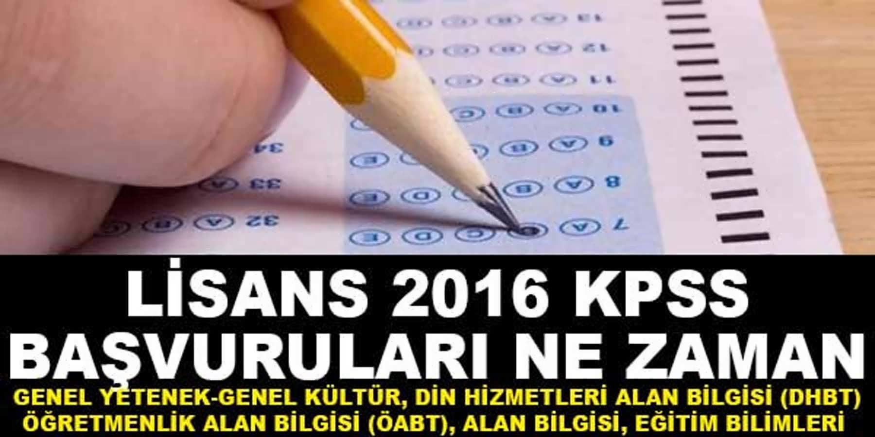LİSANS 2016 KPSS BAŞVURULARI
