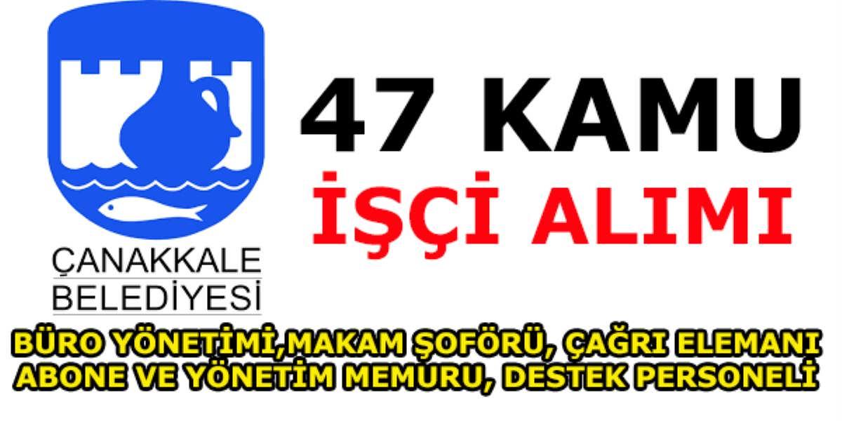 Çanakkale Belediyesi 47 Kamu İşçi Alımı