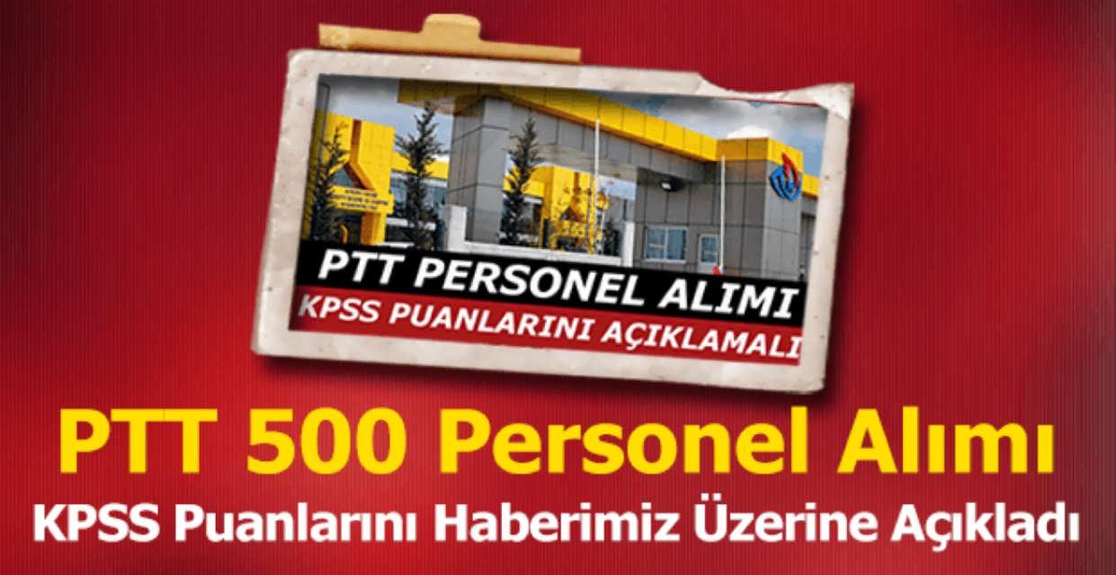 PTT Yaptığımız Haber Üzerine KPSS Puanlarını Açıkladı