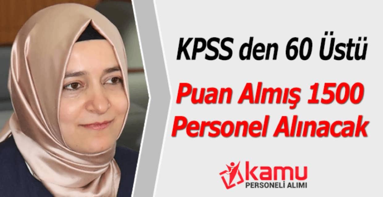 Bakan Açıkladı KPSS 60 Puan İle 1500 Personel Alınacak
