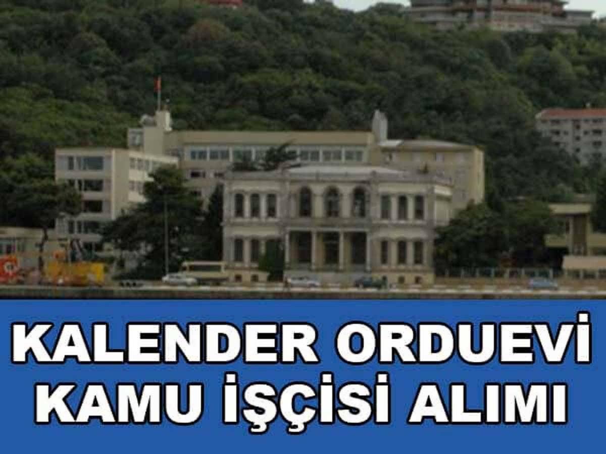 İstanbul Kalender Orduevi Müdürlüğü İşçi Alımı 2016